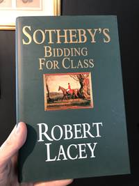 Sotheby's: Bidding for Class by  Robert Lacey - Signed First Edition - 1998 - from Ari Dictum (SKU: 460)