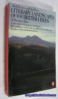 Literary Landscapes of the British Isles  A Narrative Atlas