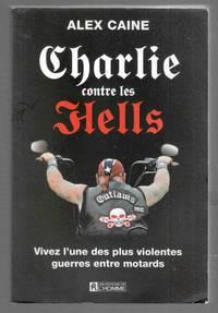 Charlie contre les hells Vivez L'Une Des Plus Violentes Guerres Entre  Motards