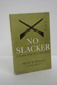 No Slacker: A Chronicle of the War at Home 1917-18