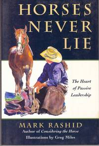 HORSES NEVER LIE; The Heart of Passive Leadership
