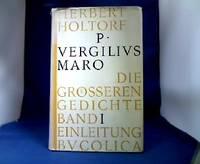 P. Vergilius Maro. Die grösseren Gedichte. Hrsg. und erklärt von Herbert Holtorf. Band...