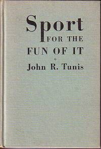 image of Sport For the Fun of It - A Handbook of Information on Nineteen Sports Including the Official Rules