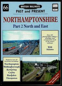 image of Northamptonshire: Part 2 North and East (British Railways Past & Present 66)