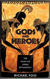 Gods and Heroes: The Story of Greek Mythology