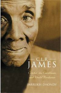 C.L.R. James: Cricket, The Caribbean and World Revolution