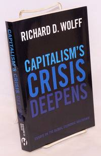 image of Capitalism's crisis deepens, essays in the global economic meltdown 2010 - 2014. Edited by Michael L. Palmieri and Dante Dallavalle