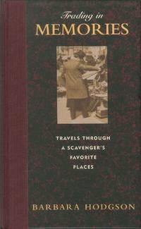 TRADING IN MEMORIES: TRAVELS THROUGH A SCAVENGER'S FAVORITE PLACES