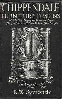 Chippendale Furniture Designs A selection of eighty plates from the Gentleman and Cabinet-Makers' Director 1762.  Dessins de Meubles Chippendale de Gentleman and Cabinet-Maker Director 1762