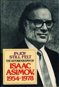IN JOY STILL FELT: The Autobiography of Isaac Asimov, 1954-1978.