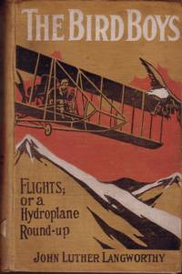 The Bird Boys- Flights; or a hydroplane Round-up