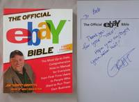 The Official Ebay Bible: The Most Up-To-Date, Comprehensive How-To Manual for Everyone from...