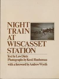 Night Train at Wiscasset Station Photographs by Kosti Ruohomaa