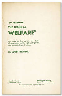 """""""To Promote the General Welfare"""": An essay on the powers and duties of government and the rights, obligations and responsibilities of citizens"""