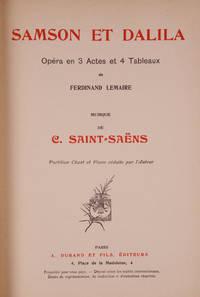 Samson et Dalila Opéra en 3 Actes et 4 Tableaux de Ferdinand Lemaire ... Partition Chant et Piano réduite par l'Auteur. [Piano-vocal score]
