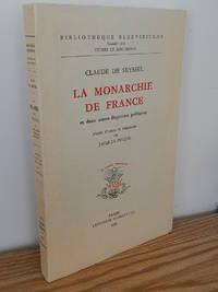 Claude De Seyssel.  La Monarchie De France et Deux Autres Fragments Politiques by  Ed Jacques Poujol - Paperback - 1961 - from Books from Benert (SKU: 000078)