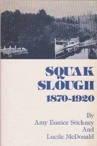 image of SQUAK SLOUGH 1870-1920, EARLY DAYS ON THE SAMMAMISH RIVER  WOODINVILLE-BOTHELL-KENMORE