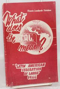 What does the C.T.A.L. mean?: Latin American Federation of Labor, 1944