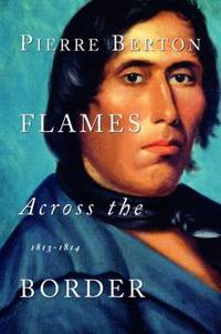 Flames Across the Border : 1813-1814