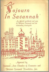 SOJOURN IN SAVANNAH An Official Guidebook and Map of Historic Savannah and  the Surrounding Countryside