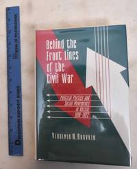 image of Behind The Front Lines Of The Civil War: Political Parties And Social Movements In Russia, 1918-1922