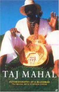 Taj Mahal -  Autobiography of a Bluesman