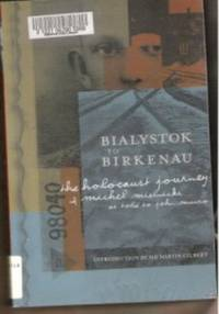 BIALYSTOK TO BIRKENAU  The Holocaust Journey of Michel Mielnicki by  Sir  Martin - Paperback - 2000 - from Ravenswood Books and Biblio.co.uk