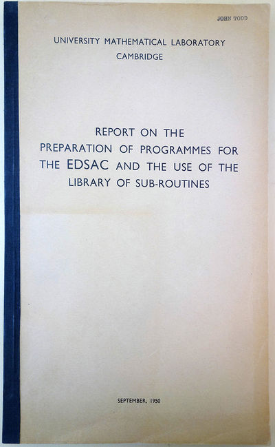 Cambridge: University Mathematical Laboratory, 1950. Wilkes, Maurice (1913-2010) et al. Report on th...
