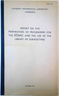 Report on the preparation of programmes for the EDSAC and the use of the library of sub-routines