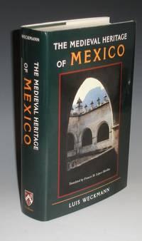 The Medival Heritage of Mexico (trans. Frances M. Lopez-Morillas)