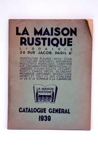 MAISON (La) rustique. Catalogue général. Agriculture. Elevage. Basse. Cour....