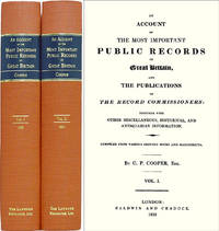 An Account of the Most Important Public Records of Great Britain,..