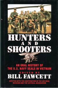 image of Hunters and Shooters: An Oral History of the U.S. Navy Seals in Vietnam