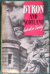 Byron and Scotland: Radical or dandy?