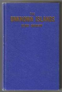 image of The Unknown Islands, Life And Tales Of Henry Swanson  - 1st Edition/1st  Printing