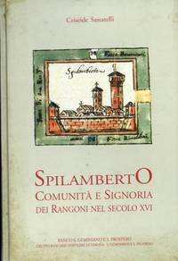 Spilamberto. Comunit� e Signoria dei Rangoni nel secolo XVI. B