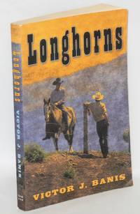 Longhorns by  Victor J Banis - Paperback - First Edition - 2007 - from Bolerium Books Inc., ABAA/ILAB (SKU: 151872)