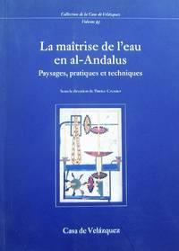 image of La maîtrise de l'eau en al-Andalus. Paysages, pratiques et techniques