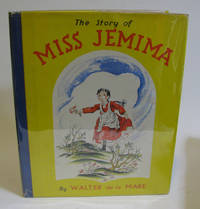 THE STORY OF MISS JEMIMA by  Walter De La Mare - Hardcover - 1940 - from Village Bookmarket and Biblio.com