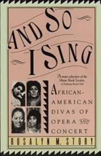 image of And So I Sing: African American Divas Of Opera and Concert