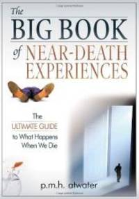 image of The Big Book of Near-Death Experiences: The Ultimate Guide to What Happens When We Die