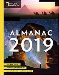 National Geographic Almanac 2019: Hot New Science - Incredible Photographs - Maps, Facts,...