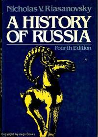 A History of Russia by Nicholas V.  Riasanavsky - Hardcover - Fourth Edition - 1984 - from Ayerego Books (IOBA) and Biblio.com