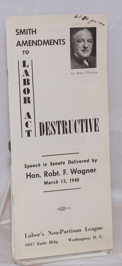 Washington DC: Labor's Non-Partisan League, 1940. Pamphlet. 8p. in stapled wraps. 9 inces tall by 4 ...