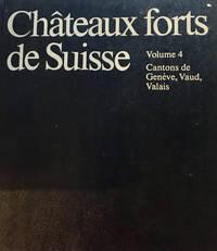 Chateaux forts de Suisse. Vol. 4