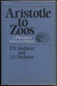 Aristotle to Zoos  A Philosophical Dictionary of Biology