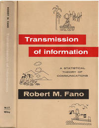 TRANSMISSION OF INFORMATION: A Statistical Theory of Communications.