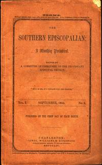The Southern Episcopalian: A Monthly Periodical. Vol. I. No. 6