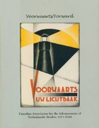 Voorwaarts/Forward: An Anthology of Writing from the Canadian Journal of Netherlands Studies