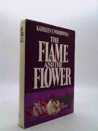 The Flame & the Flower.Historical romance novel of England & the American colonies in 1799.